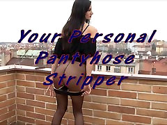 Your Personal silled packed and Panties Stripper