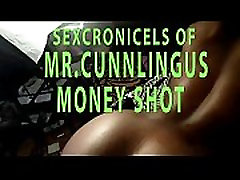 SEXCRONICLES OF MR.CUNNLINGUS MONEY SHOT