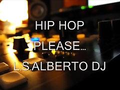 Hip Hop PLEASE !!! 2009 L.S. Alberto • Dj Set